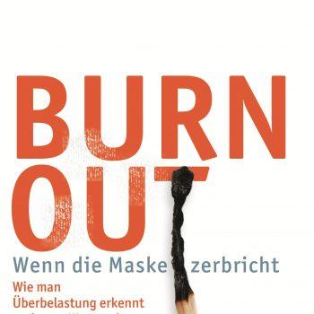 Burn-out - Wenn die Maske zerbricht von Manfred Nelting